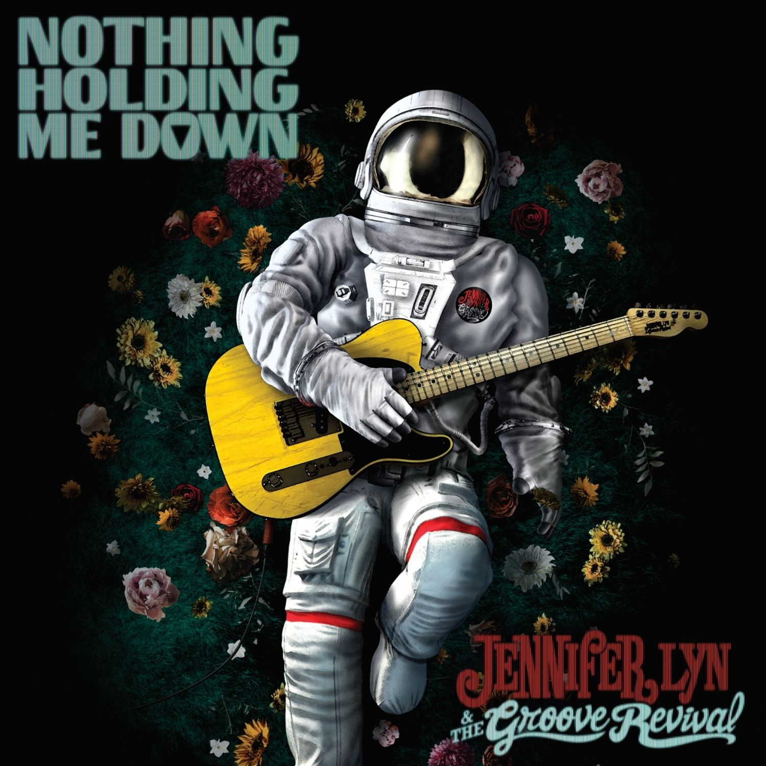 Nothing Holding Me Down by Jennifer Lyn & The Groove Revival